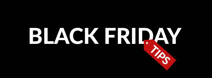 Fail to prepare, prepare to fail - Our top tips for Black Friday