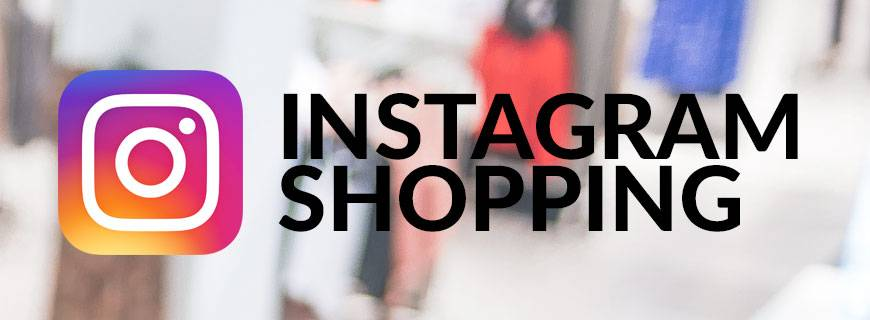 Have you heard about Instagram shopping?