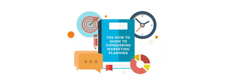 The how to guide to conquering marketing planning